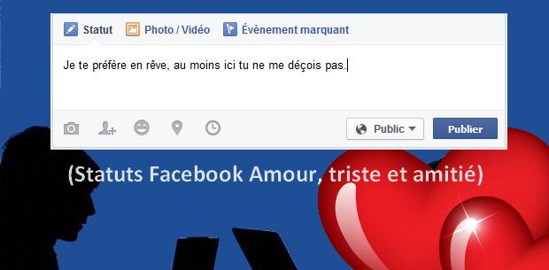 Statuts Facebook amour, tristesse et amitié
