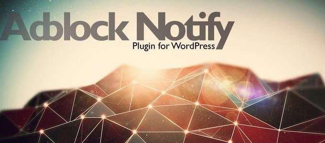 Un plugin WordPress anti-Adblock qui détectent ceux qui l'utilisent