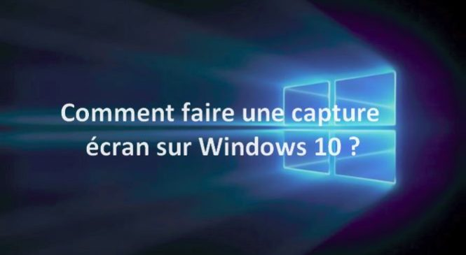 Comment faire une capture écran sur Windows 10